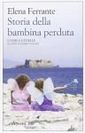 Storia della bambina perduta. L'amica geniale - Elena Ferrante