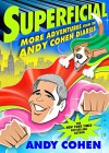 Superficial: More Adventures from the Andy Cohen Diaries - Andy Cohen