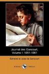 Journal Des Goncourt, Volume I: 1851-1861 (Dodo Press) - Edmond De Goncourt, Jules De Goncourt
