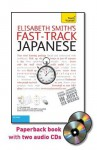Fast-Track Japanese with Two Audio CDs: A Teach Yourself Guide (Teach Yourself Language) - Elisabeth Smith