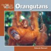 Orangutans (Our Wild World) - Deborah Dennard