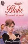 Les secrets du passé - Jennifer Blake