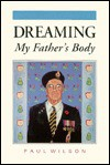 Dreaming my father's body - Paul Wilson