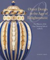 Object Design in the Age of Enlightenment: The History of the Royal Free Drawing School in Paris - Ulrich Leben, Philippa Glanville, Jacob De Rothschild, Nathaniel Mayer Victor Rothschild