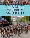 France in Our World - Camilla De la Bédoyère