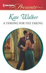 A Throne for the Taking - Kate Walker