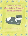 How to be a Friend to a Friendly Feline - Tina Tieman, Tina Allen