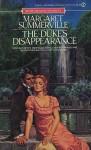 The Duke's Disappearance (Signet Regency Romance, AE 3521) - Margaret Summerville