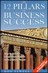 The 12 Pillars of Business Success: How to Achieve Extraordinary Results from Ordinary People - Ronald Sewell, John Harvey Jones