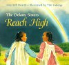 The Delany Sisters Reach High - Amy Hill Hearth, Tim Ladwig