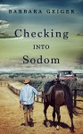 Checking Into Sodom - Barbara Geiger
