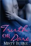 Truth or Dare - Misty Burke