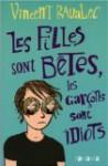 Les Filles Sont Bêtes, Les Garçons Sont Idiots - Vincent Ravalec