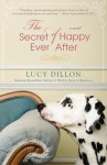 The Secret of Happy Ever After - Lucy Dillon