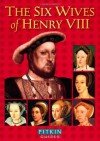 The Six Wives of Henry VIII (Pitkin Biographical Series) by Royston, Angela (1999) Paperback - Angela Royston