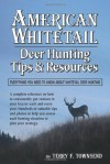 American Whitetail Deer Hunting Tips and Resources - Terry F. Townsend