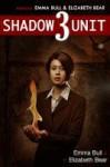 Shadow Unit 3: Refining Fire - Emma Bull, Elizabeth Bear, Kyle Cassidy