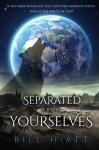 Separated from Yourselves (Spell Weaver) (Volume 6) - Bill Hiatt