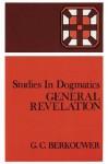 General Revelation - G.C. Berkouwer
