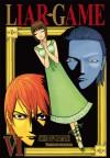 Liar Game, Volume 6 - Shinobu Kaitani, Shinobu Kaitani