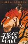The Boy with the Tiger's Heart - Linda Coggin