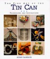 The Fine Art of the Tin Can: Techniques and Inspirations - Bobby Hansson
