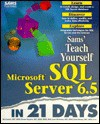 Teach Yourself Microsoft SQL Server 6.5 in 21 Days - Rick Sawtell
