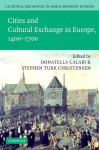 Cultural Exchange in Early Modern Europe 1400-1700 (Volume 2) - William Monter, Donatella Calabi, Robert Muchembled, Stephen Turk Christensen