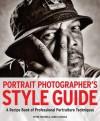 Portrait Photographer's Style Guide: A Recipe Book of Professional Portraiture Techniques. by Peter Travers, James Cheadle - Peter Travers