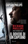 Il dovere di un capitano (Rizzoli best) (Italian Edition) - Richard Phillips, G. Lupieri