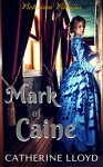 Mark of Caine Trilogy: Book One: Hidden in the Shadows (Victorian Villains) - Catherine Lloyd