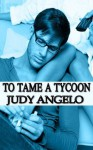 To Tame a Tycoon - Judy Angelo