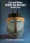 Cut and Make African Masks in Full Color - Albert Gary Smith, Josie Hazen