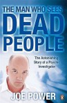 The Man Who Sees Dead People - Joe Power