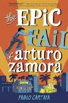 The Epic Fail of Arturo Zamora - Pablo Cartaya