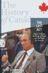 The Last Act: Pierre Trudeau, the Gang of Eight, and the Fight for Canada: The History of Canada - Ron Graham