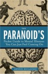 The Paranoid's Pocket Guide to Mental Disorders You Can Just Feel Coming On - Dennis DiClaudio