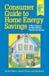 Consumer Guide to Home Energy Savings: All New Listings of the Most Efficient Products - Jennifer Thorne-Amann, John Morrill