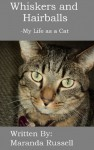 Whiskers and Hairballs: My Life as a Cat - Maranda Russell
