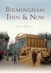 Birmingham Then & Now - Mark Norton