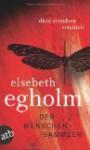 Der Menschensammler - Elsebeth Egholm, Kerstin Schöps
