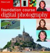 Digital Photography Foundation Course - Steve Luck