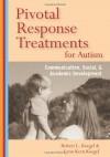 Pivotal Response Treatments for Autism: Communication, Social, and Academic Development - Robert L. Koegel, Lynn Kern Koegel, Rosy Matos Fredeen, Quy H. Tran, Karen M. Sze, Yvonne E.M. Bruinsma, Cheryl Fisher