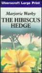The Hibiscus Hedge - Marjorie Warby