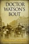 Doctor Watson's Bout - Patrick Mercer
