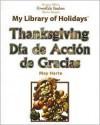 Thanksgiving/Dia de Accion de Gracias (Powerkids Readers: My Library of Holidays) - May Harte, Tomás González