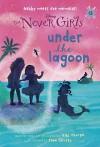 Never Girls #13: Under the Lagoon (Disney: The Never Girls) - Kiki Thorpe, Jana Christy