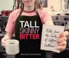 Tall Skinny Bitter: Notes from the Center of Coffee Culture - Chris Munson, Dani Cone