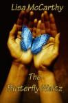The Butterfly Waltz - Lisa McCarthy