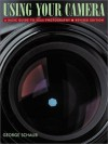 Using Your Camera, A Basic Guide to 35mm Photography Revised and Enlarged Edition - George Schaub